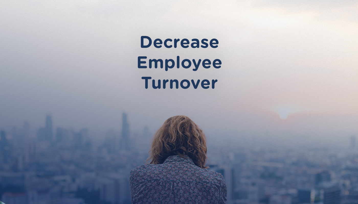 Easy Ways to Decrease Employee Turnover