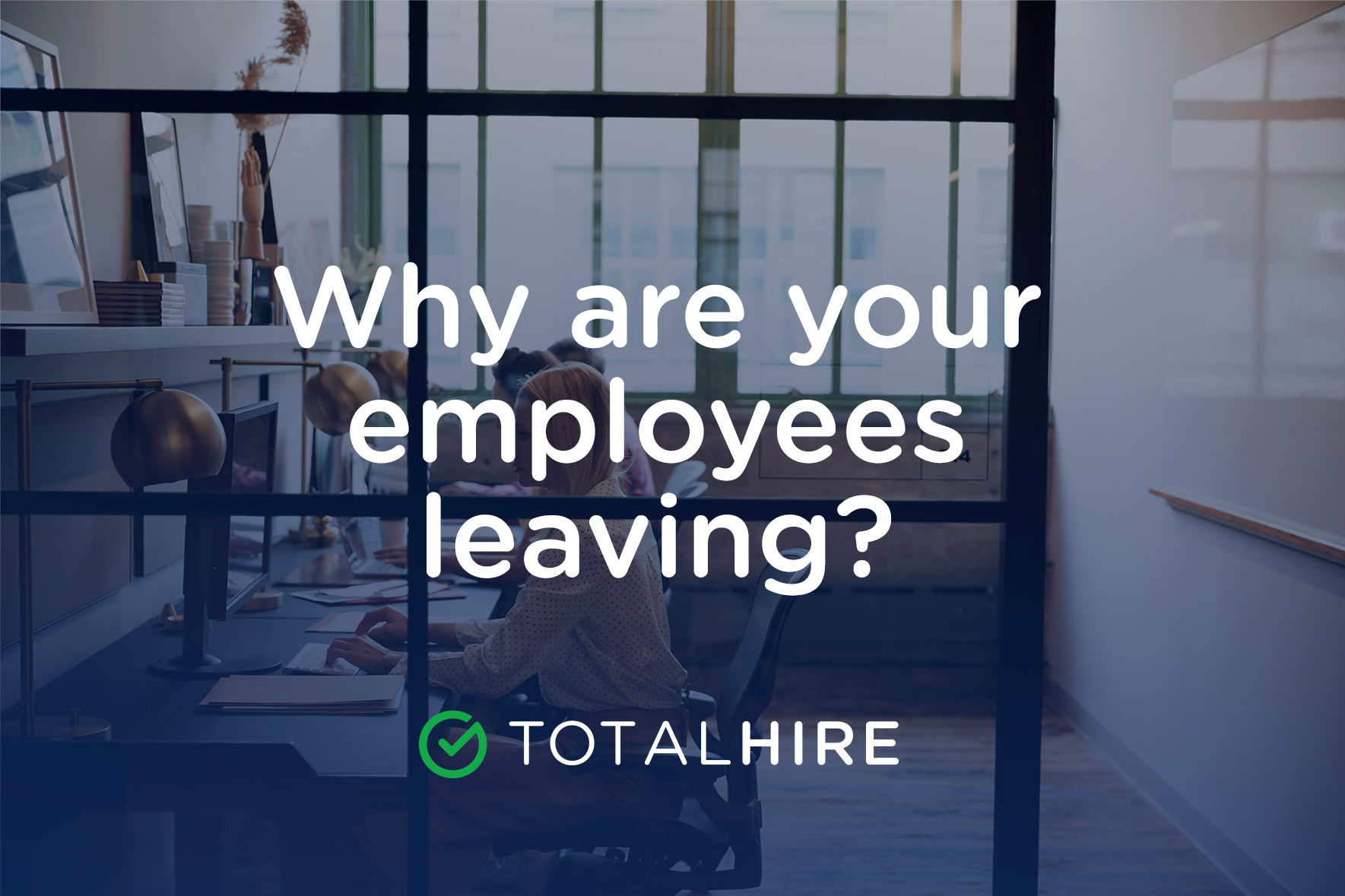Here's Why Your Employees are Leaving (And What You Can Do About It)