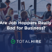 Are Job Hoppers Really Bad for Business